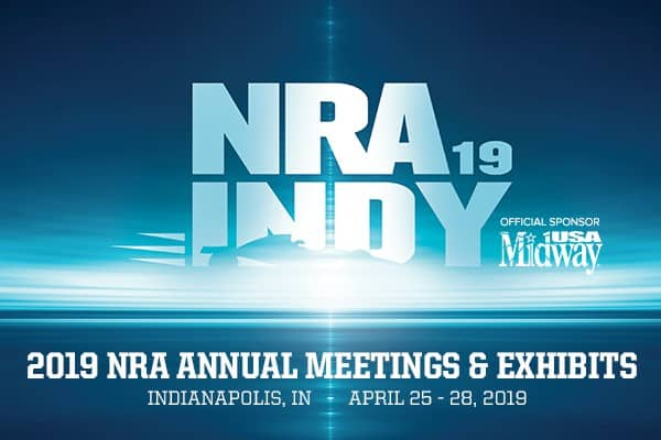 2019 NRA Annual Meets & Exhibits - Indianapolis Indiana